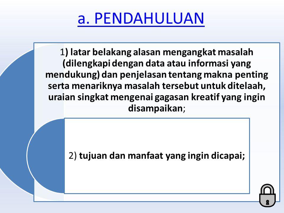 2) tujuan dan manfaat yang ingin dicapai;