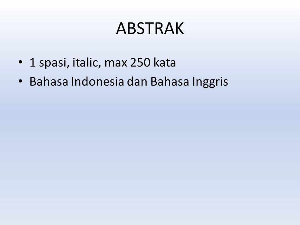 ABSTRAK 1 spasi, italic, max 250 kata