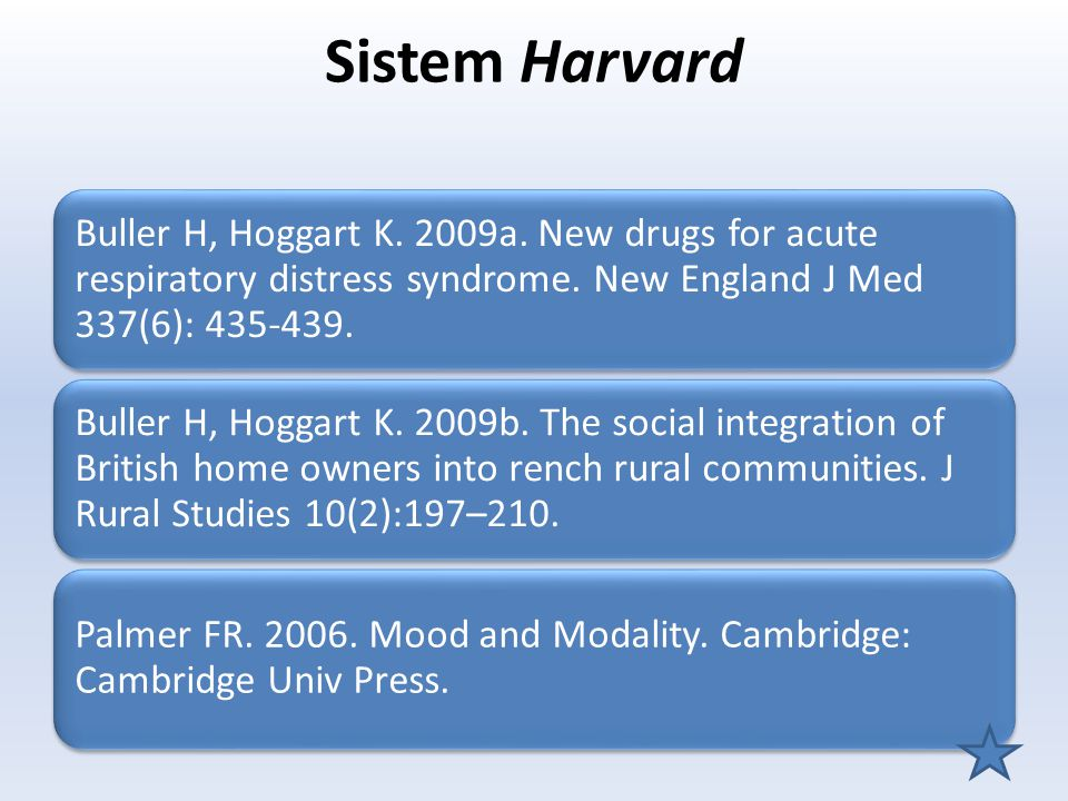 Sistem Harvard Buller H, Hoggart K. 2009a. New drugs for acute respiratory distress syndrome. New England J Med 337(6): 435-439.