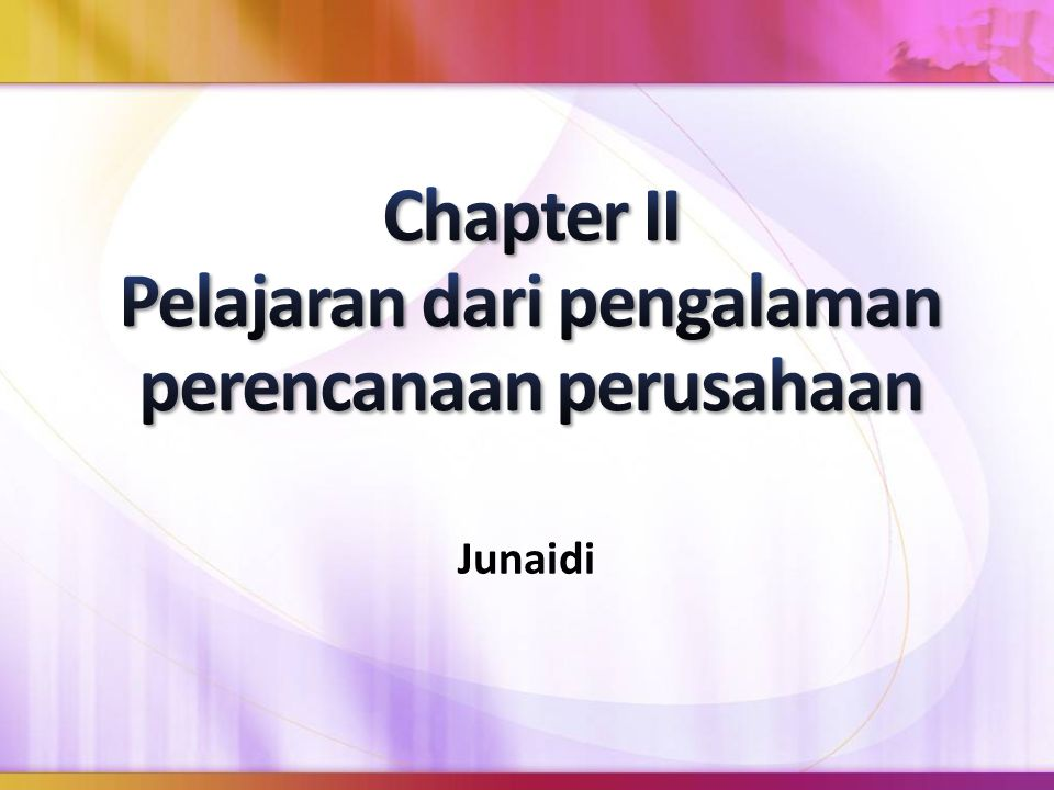 Chapter II Pelajaran dari pengalaman perencanaan perusahaan