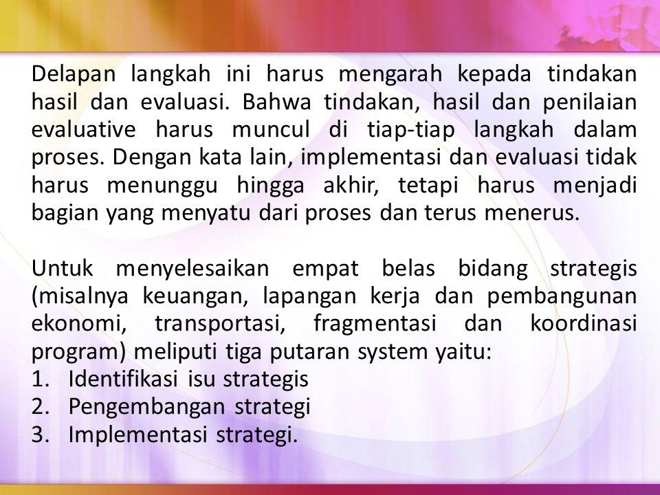 Delapan langkah ini harus mengarah kepada tindakan hasil dan evaluasi