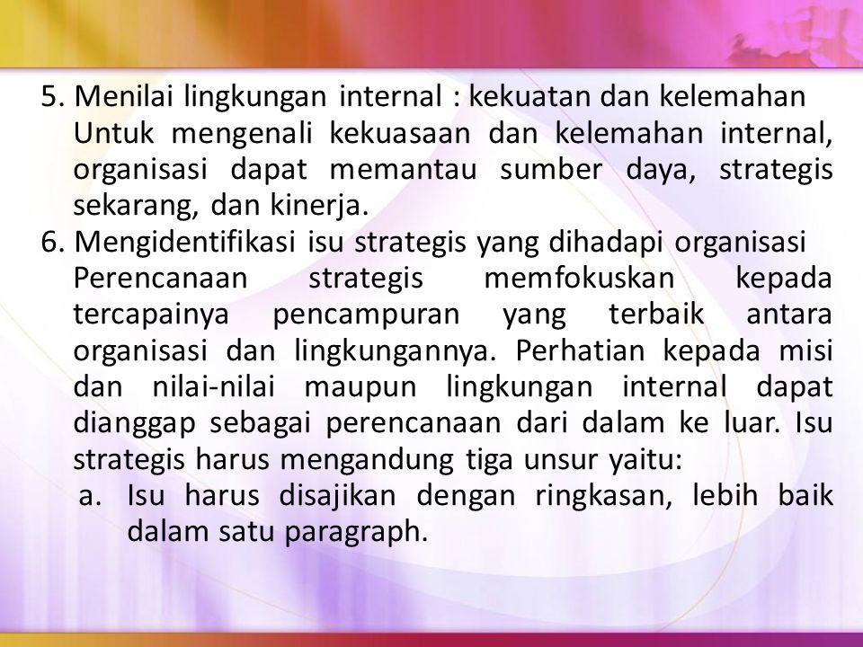 5. Menilai lingkungan internal : kekuatan dan kelemahan
