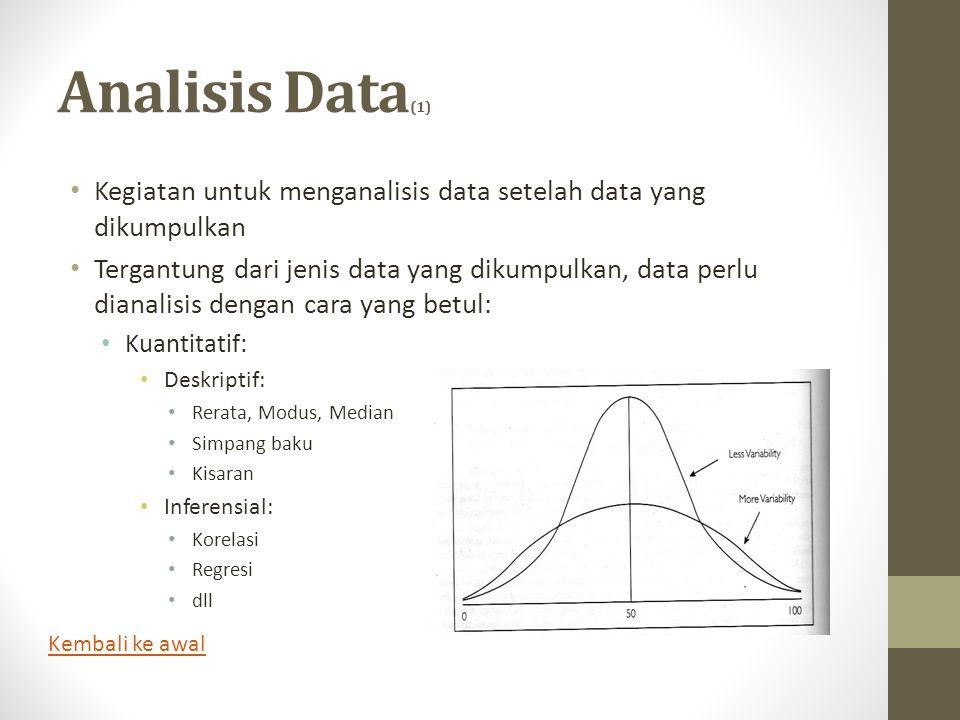 Analisis Data(1) Kegiatan untuk menganalisis data setelah data yang dikumpulkan.