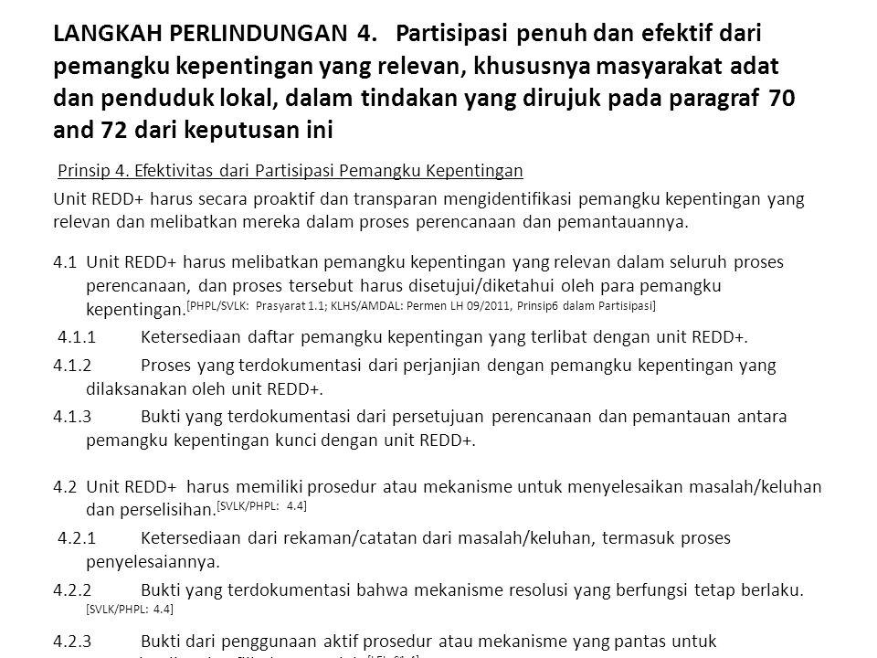 LANGKAH PERLINDUNGAN 4. Partisipasi penuh dan efektif dari pemangku kepentingan yang relevan, khususnya masyarakat adat dan penduduk lokal, dalam tindakan yang dirujuk pada paragraf 70 and 72 dari keputusan ini