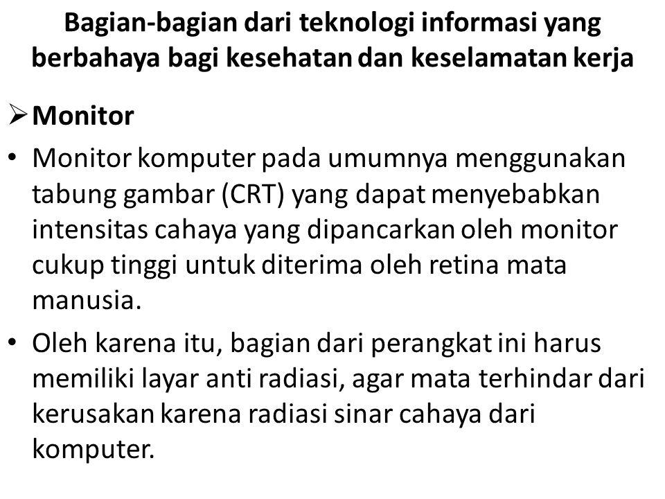 Bagian-bagian dari teknologi informasi yang berbahaya bagi kesehatan dan keselamatan kerja