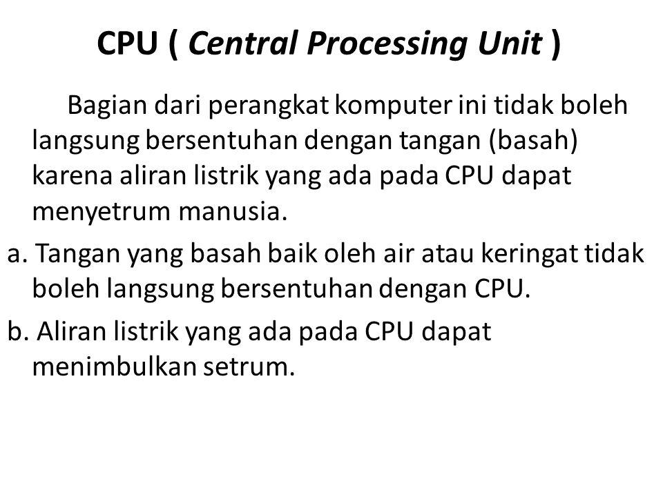 CPU ( Central Processing Unit )