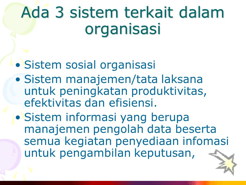 Ada 3 sistem terkait dalam organisasi