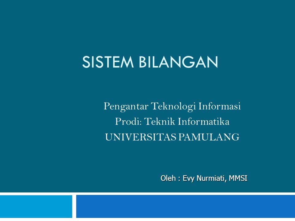 SISTEM BILANGAN Pengantar Teknologi Informasi