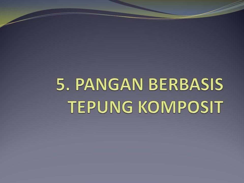 5. PANGAN BERBASIS TEPUNG KOMPOSIT