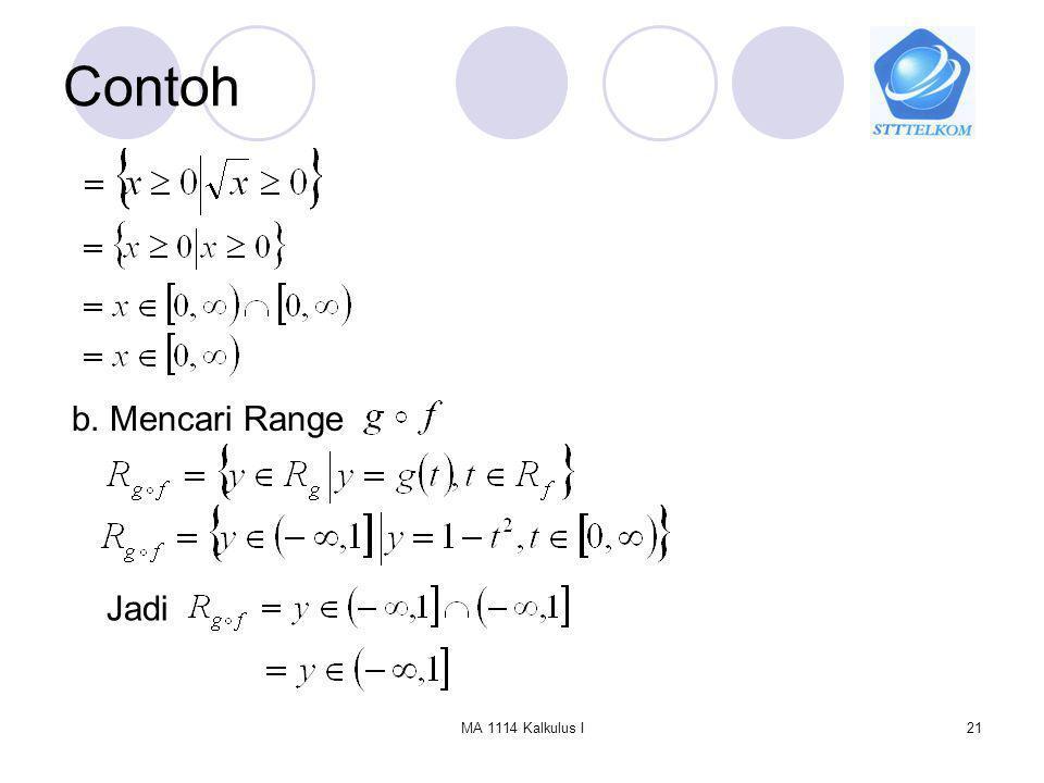 Contoh b. Mencari Range Jadi MA 1114 Kalkulus I