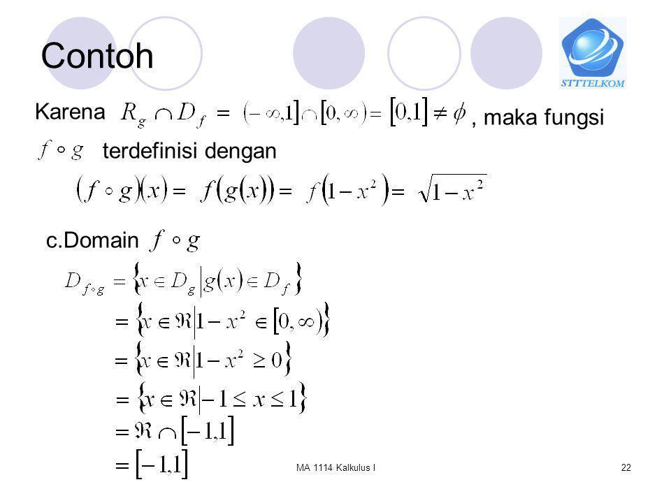 Contoh Karena , maka fungsi terdefinisi dengan c.Domain
