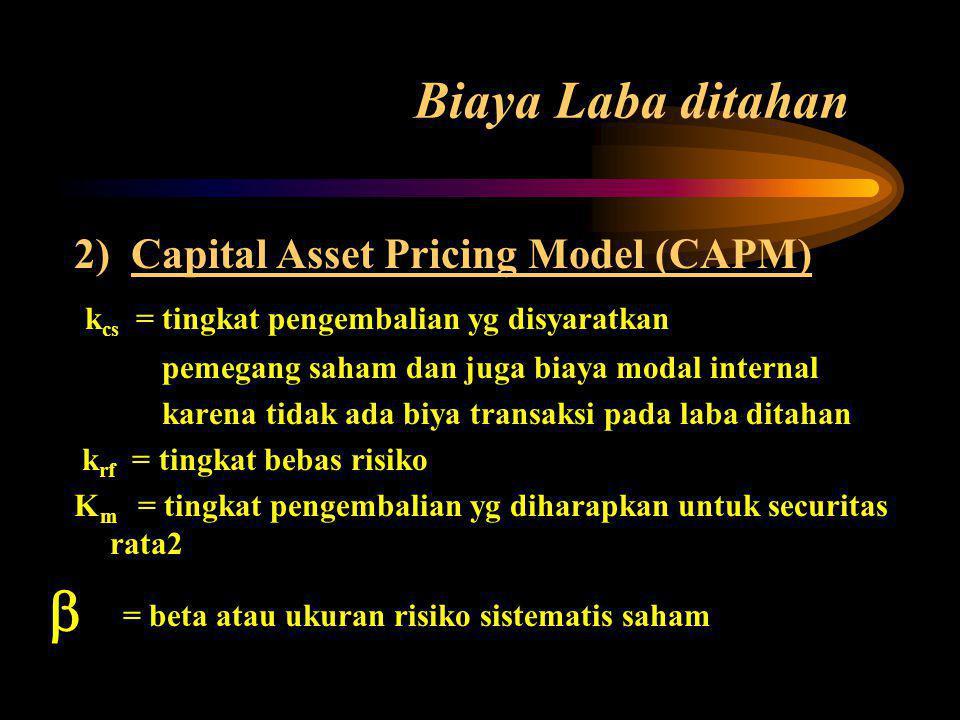 b Biaya Laba ditahan = beta atau ukuran risiko sistematis saham