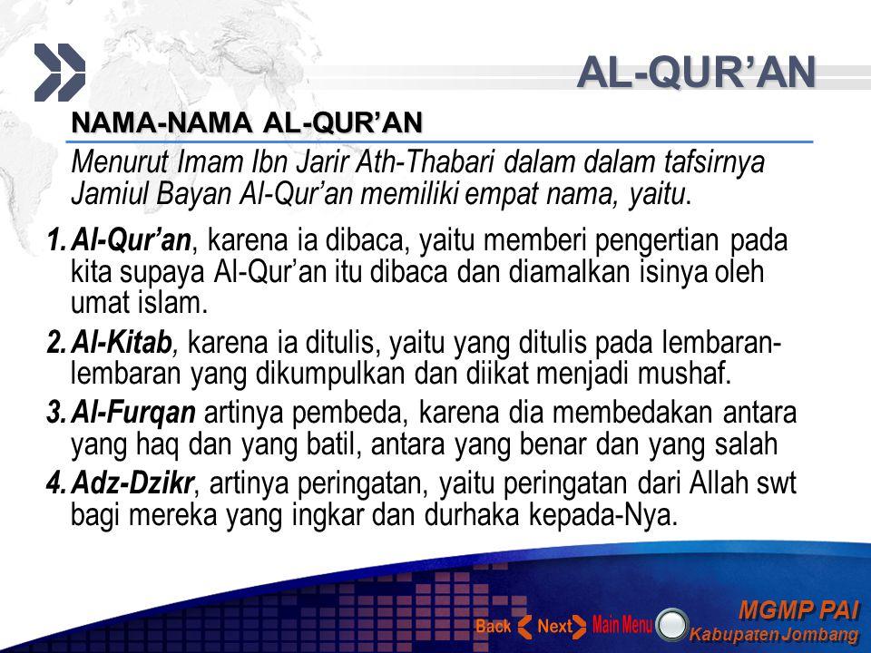 AL-QUR'AN NAMA-NAMA AL-QUR'AN. Menurut Imam Ibn Jarir Ath-Thabari dalam dalam tafsirnya Jamiul Bayan Al-Qur'an memiliki empat nama, yaitu.