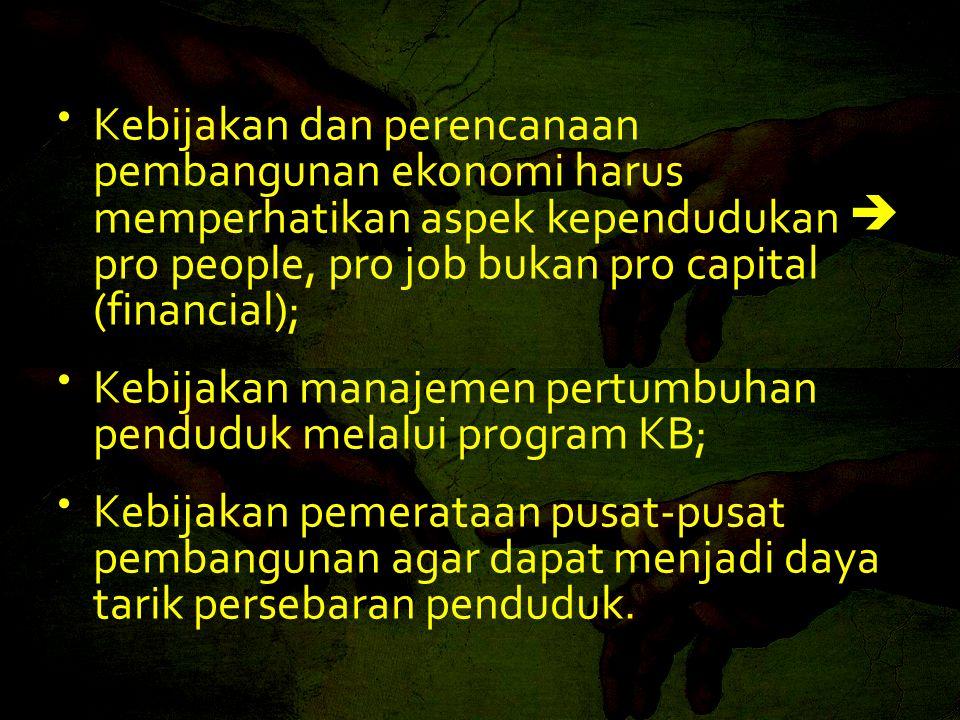 Kebijakan manajemen pertumbuhan penduduk melalui program KB;