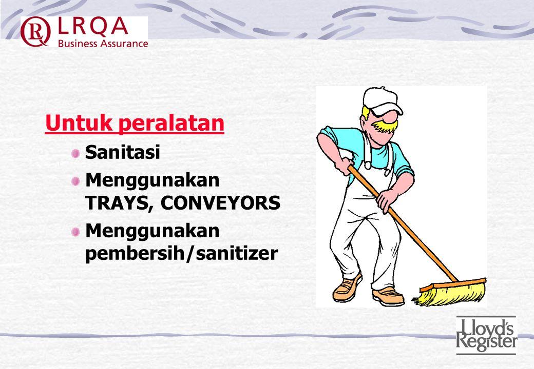 Untuk peralatan Sanitasi Menggunakan TRAYS, CONVEYORS