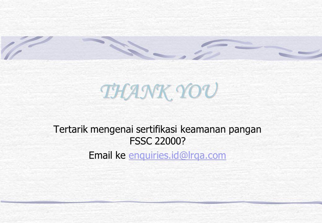 THANK YOU Tertarik mengenai sertifikasi keamanan pangan FSSC 22000