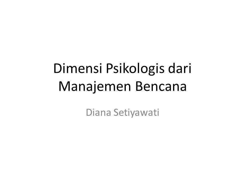 Dimensi Psikologis dari Manajemen Bencana