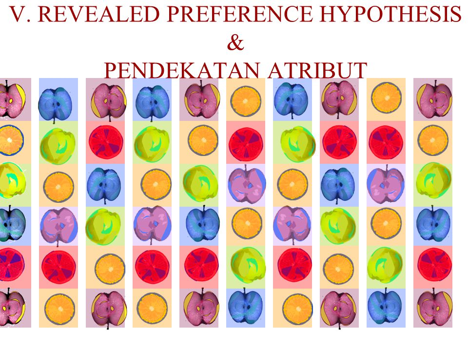 V. REVEALED PREFERENCE HYPOTHESIS & PENDEKATAN ATRIBUT