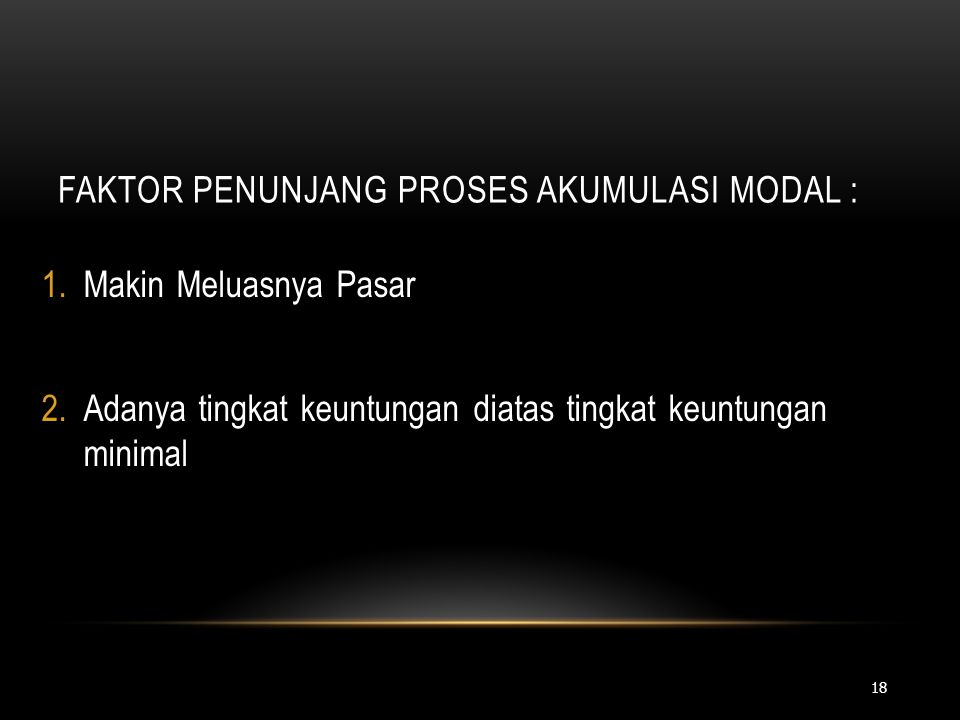 faktor penunjang proses akumulasi modal :