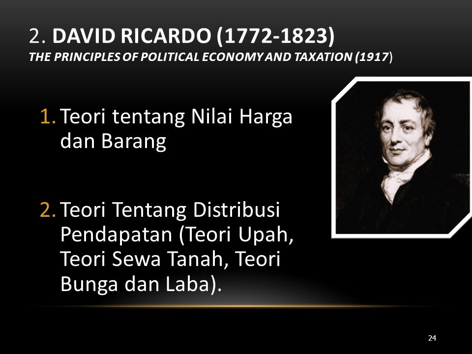 2. David Ricardo ( ) The Principles Of Political Economy and Taxation (1917)