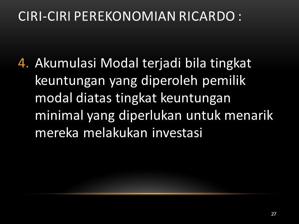 Ciri-Ciri Perekonomian Ricardo :