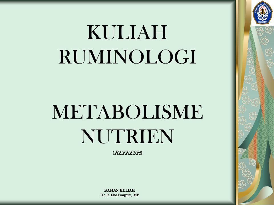 KULIAH RUMINOLOGI METABOLISME NUTRIEN (REFRESH) BAHAN KULIAH