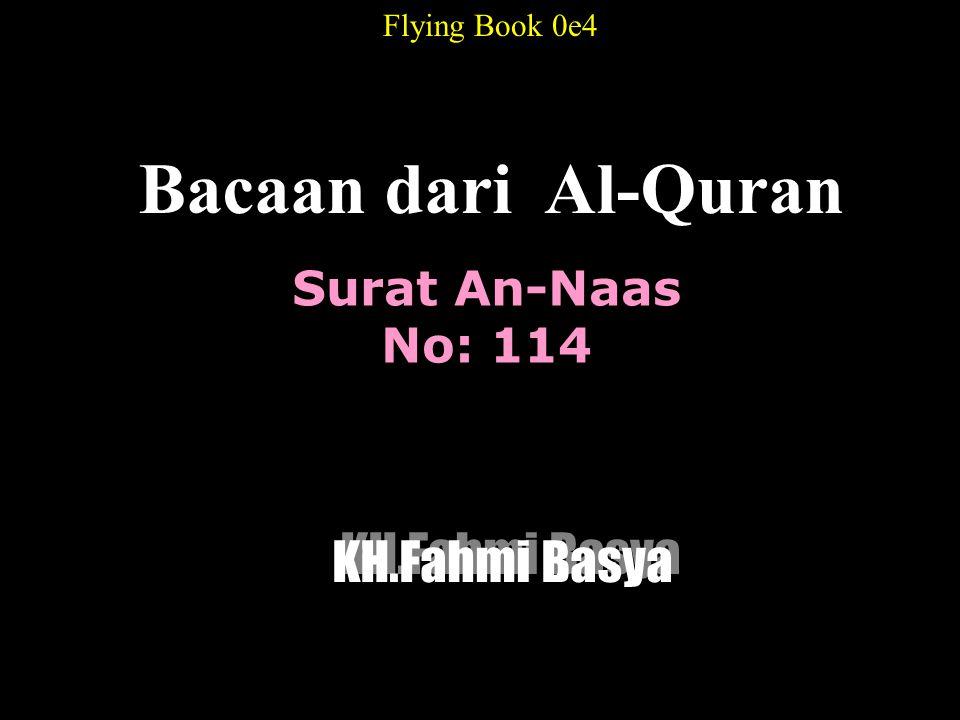 Bacaan dari Al-Quran KH.Fahmi Basya Surat An-Naas No: 114