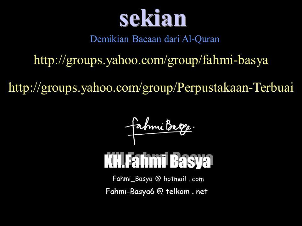 sekian KH.Fahmi Basya http://groups.yahoo.com/group/fahmi-basya