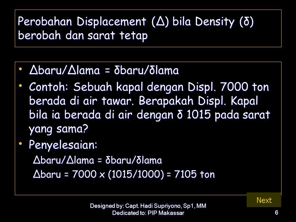 Perobahan Displacement (Δ) bila Density (δ) berobah dan sarat tetap