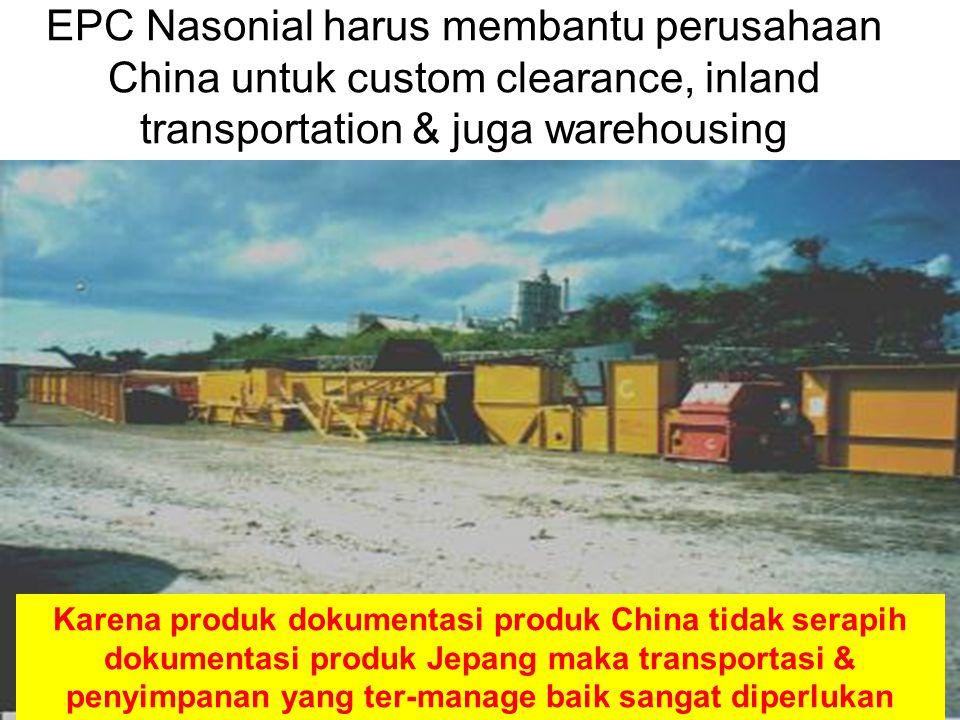 EPC Nasonial harus membantu perusahaan China untuk custom clearance, inland transportation & juga warehousing