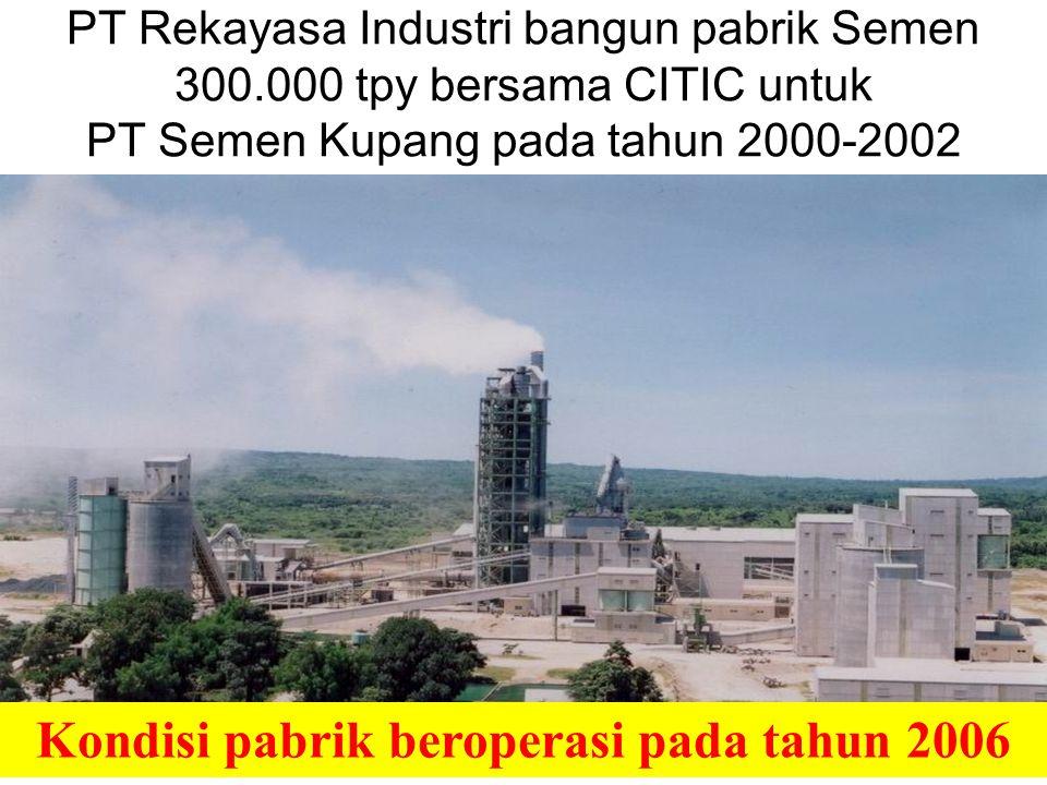Kondisi pabrik beroperasi pada tahun 2006