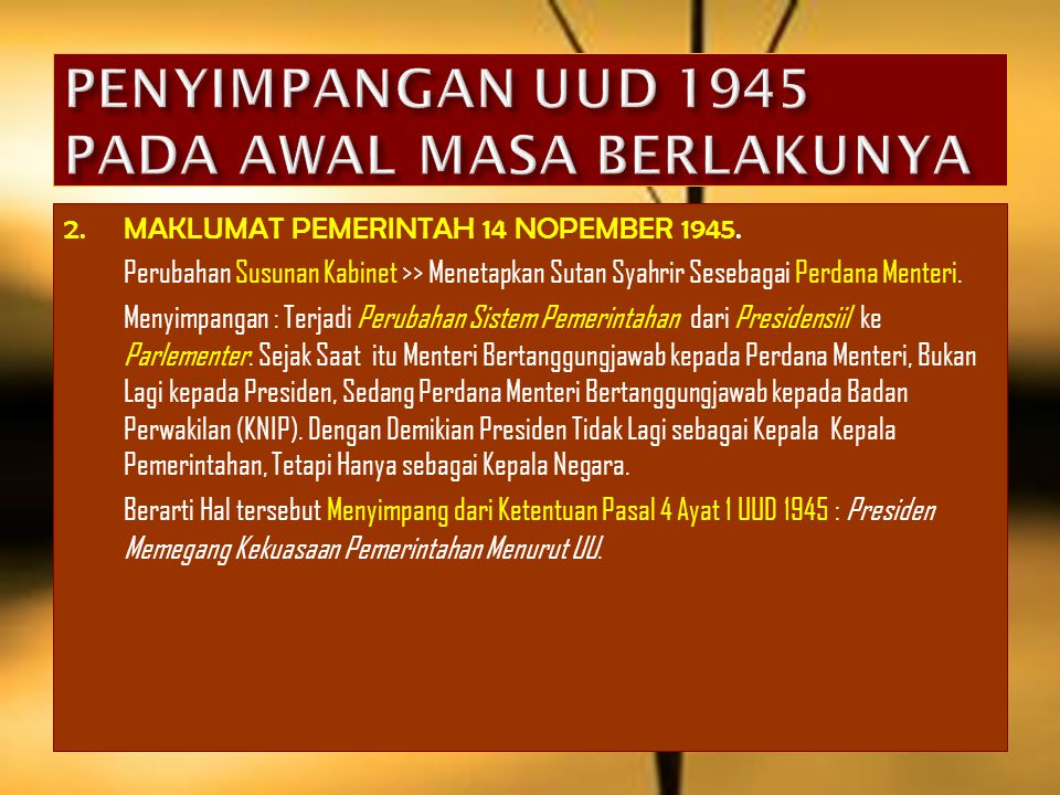 PENYIMPANGAN UUD 1945 PADA AWAL MASA BERLAKUNYA