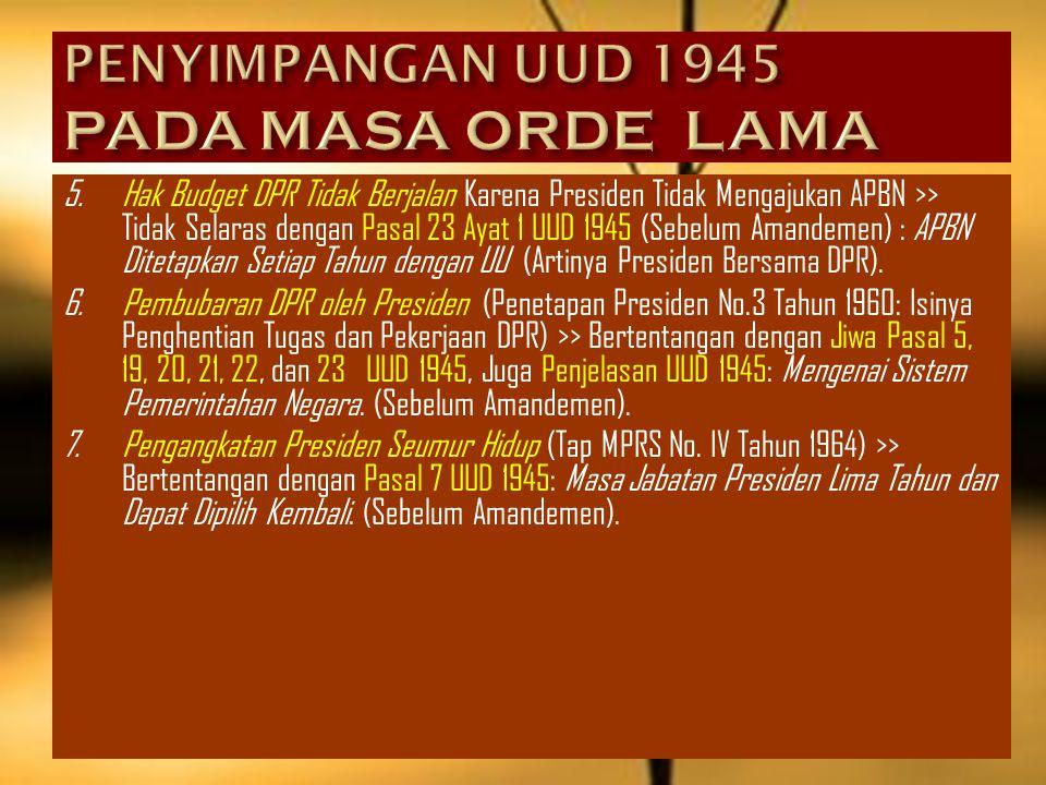 PENYIMPANGAN UUD 1945 PADA MASA ORDE LAMA