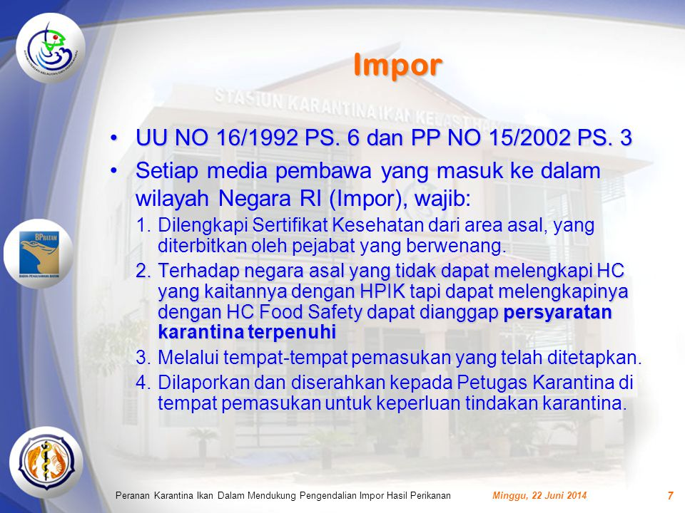 Impor UU NO 16/1992 PS. 6 dan PP NO 15/2002 PS. 3