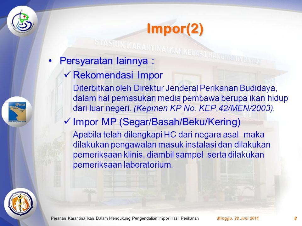 Impor(2) Persyaratan lainnya : Rekomendasi Impor