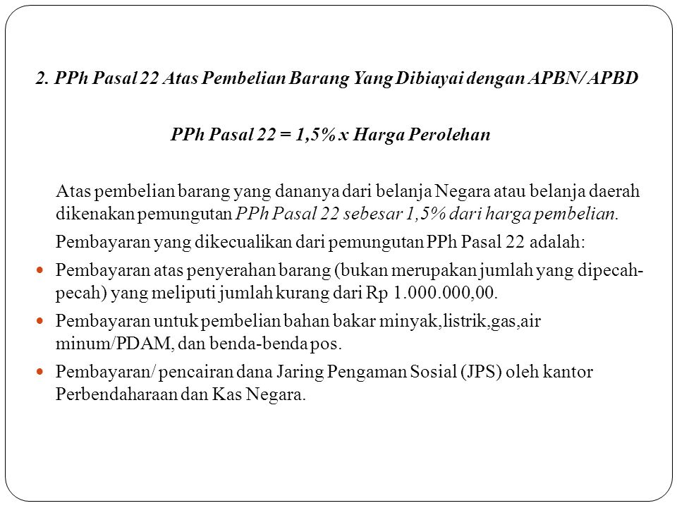2. PPh Pasal 22 Atas Pembelian Barang Yang Dibiayai dengan APBN/ APBD