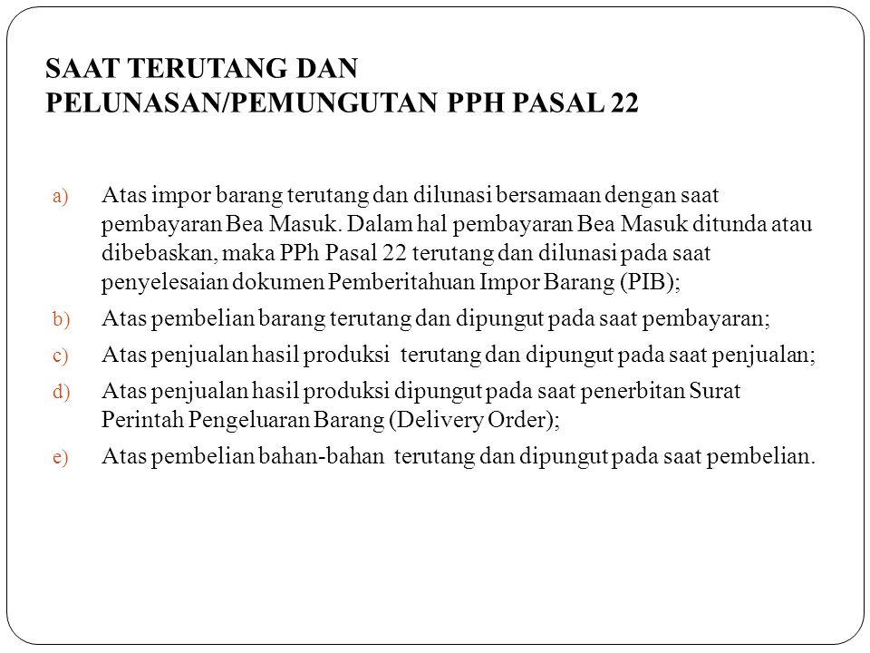 SAAT TERUTANG DAN PELUNASAN/PEMUNGUTAN PPH PASAL 22