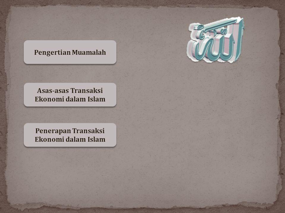 Asas-asas Transaksi Ekonomi dalam Islam