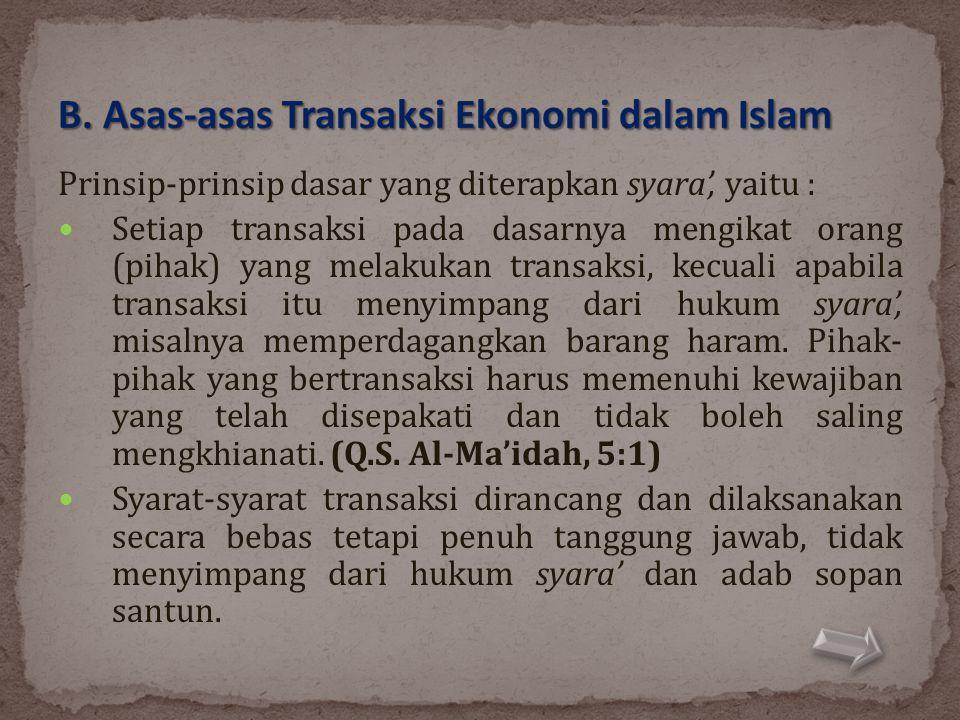 B. Asas-asas Transaksi Ekonomi dalam Islam