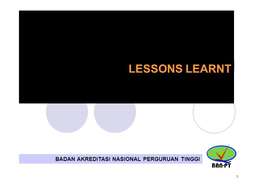 LESSONS LEARNT BAN-PT BADAN AKREDITASI NASIONAL PERGURUAN TINGGI