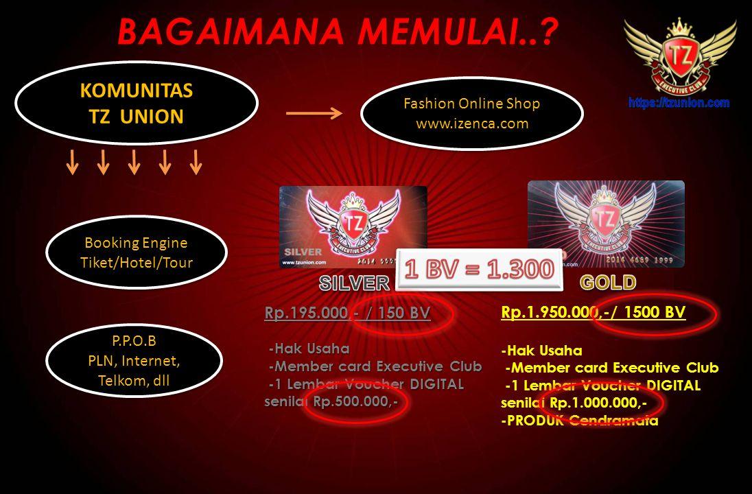 BAGAIMANA MEMULAI.. 1 BV = 1.300 KOMUNITAS TZ UNION SILVER GOLD