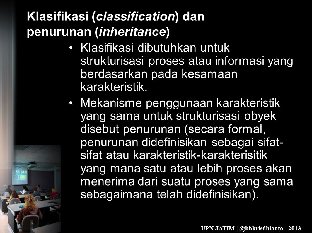 Klasifikasi (classification) dan penurunan (inheritance)