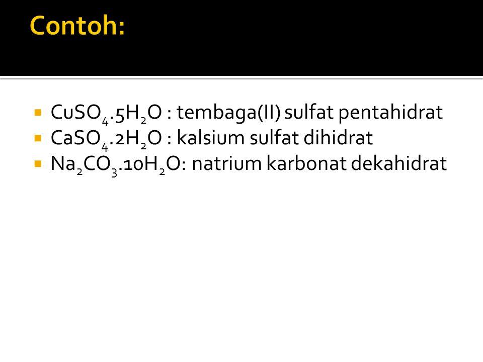 Contoh: CuSO4.5H2O : tembaga(II) sulfat pentahidrat