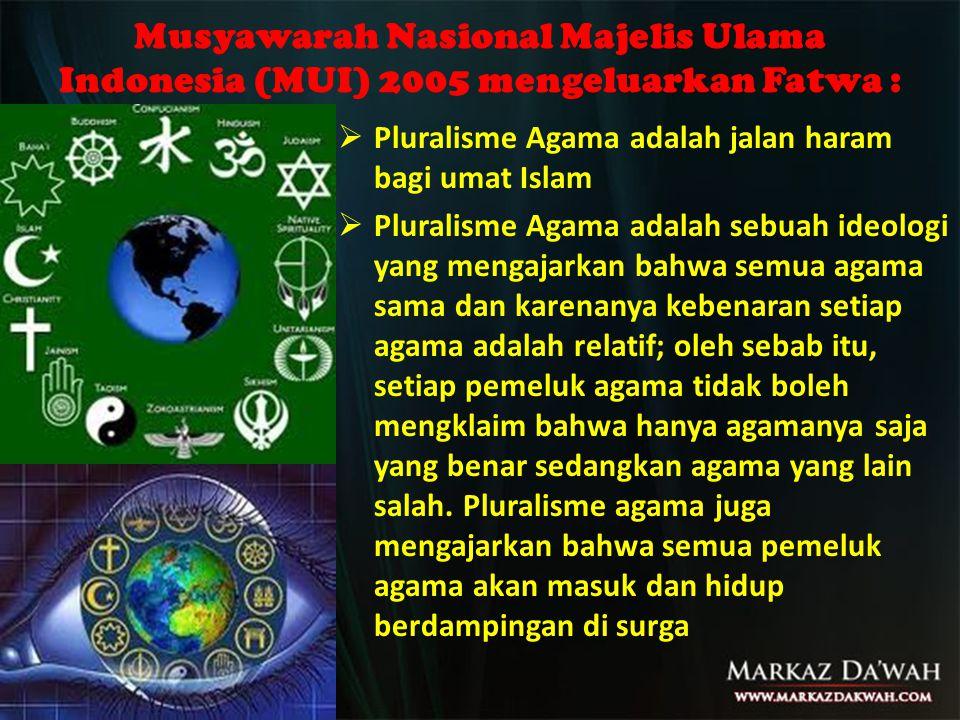 Musyawarah Nasional Majelis Ulama Indonesia (MUI) 2005 mengeluarkan Fatwa :