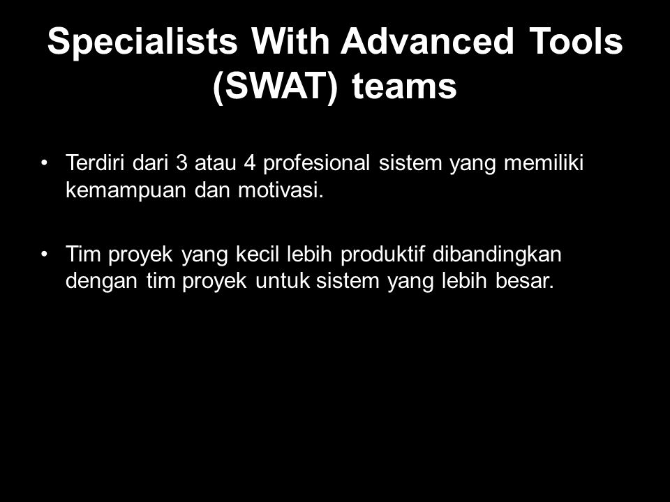Specialists With Advanced Tools (SWAT) teams