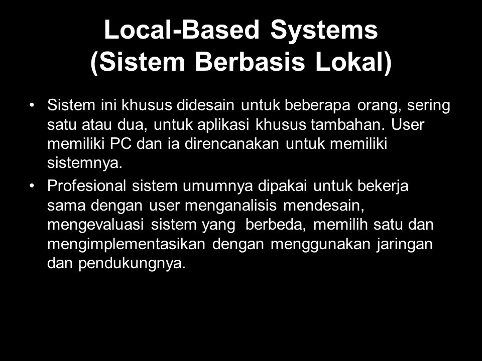 Local-Based Systems (Sistem Berbasis Lokal)
