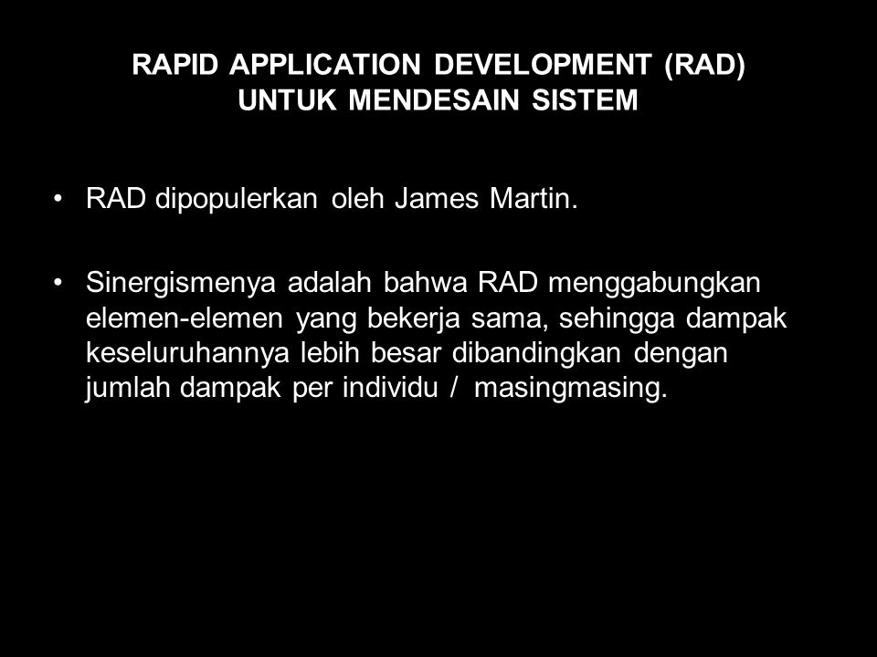 RAPID APPLICATION DEVELOPMENT (RAD) UNTUK MENDESAIN SISTEM
