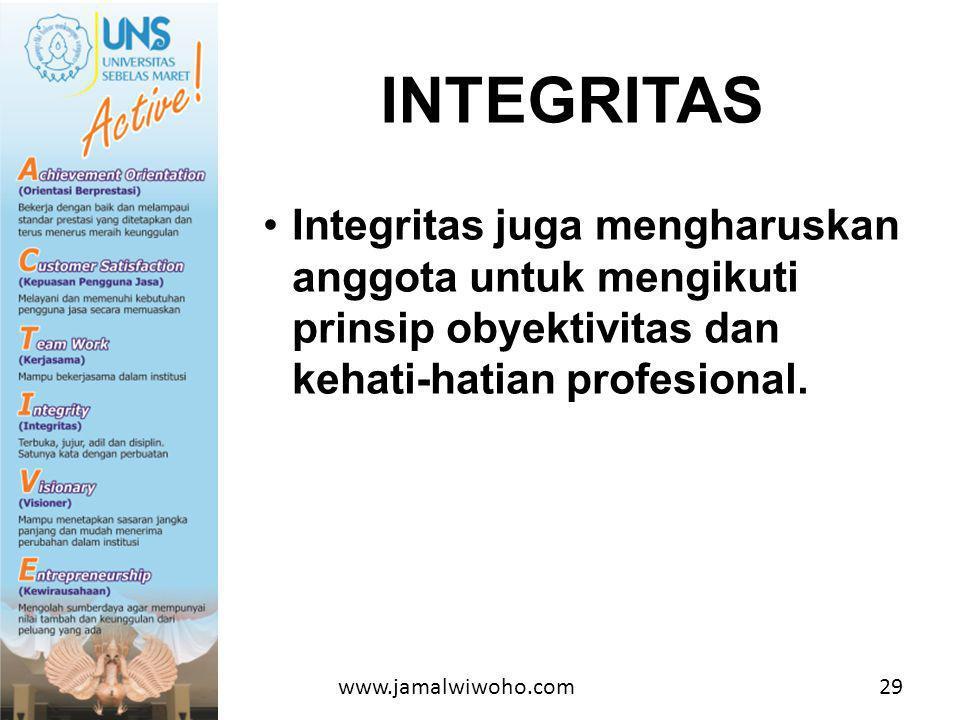 INTEGRITAS Integritas juga mengharuskan anggota untuk mengikuti prinsip obyektivitas dan kehati-hatian profesional.