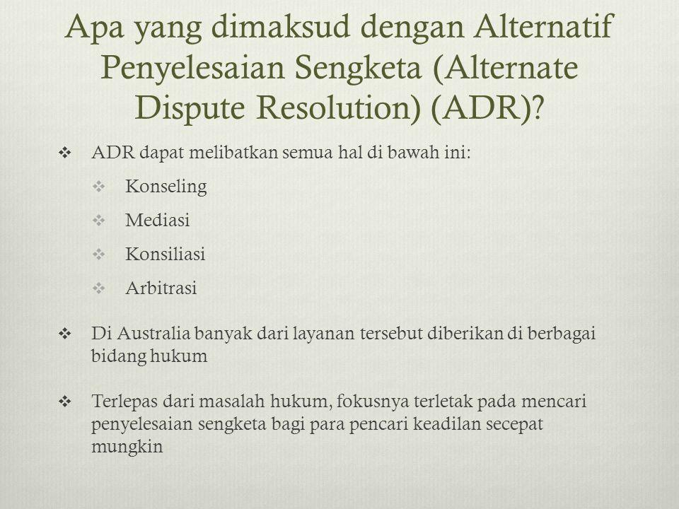 Apa yang dimaksud dengan Alternatif Penyelesaian Sengketa (Alternate Dispute Resolution) (ADR)