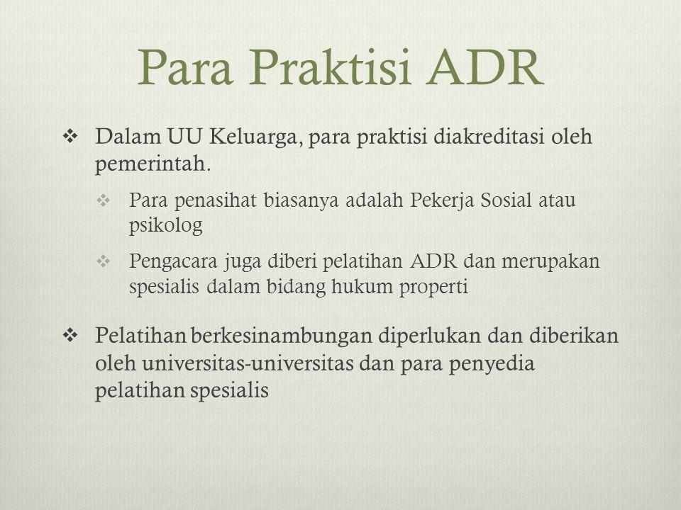 Para Praktisi ADR Dalam UU Keluarga, para praktisi diakreditasi oleh pemerintah. Para penasihat biasanya adalah Pekerja Sosial atau psikolog.